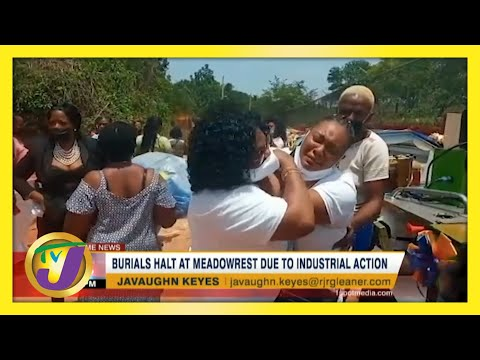 Burials Halt at Meadowrest in Jamaica Due to Industrial Action   TVJ News - June 10 2021