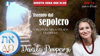 Uscendo dal sepolcro #2 - Danila Properzi  - conduce Giuliano Camedda