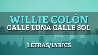 Willie Colon (Ft Hector Lavoe) – Calle Luna Calle Sol (Letras/Lyrics)