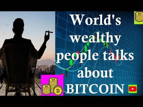 World's wealthy people talks about Bitcoin by CryptoUpdate