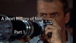 A Short History of Film: Part 1