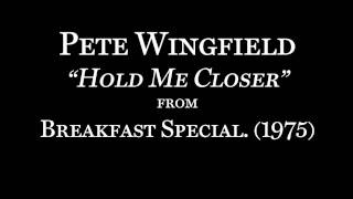 Pete Wingfield - Hold Me Closer