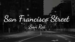 Sun Rai - San Francisco street (lyrics)