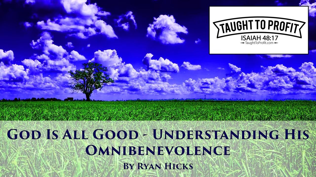 Omnibenevolence of god