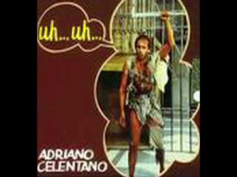 Adriano Celentano Uh Uh Lyrics English Translation