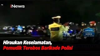 Download lagu Ratusan Pemudik Terobos Barikade, Polisi Kewalahan Sekat Pemudik - iNews Sore 08/05