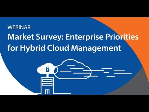 Market Survey on Enterprise Priorities for Hybrid Cloud Mana