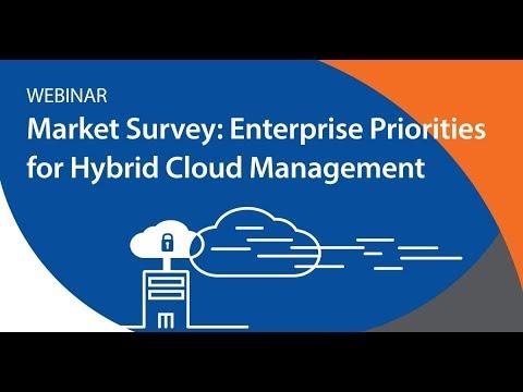 Market Survey on Enterprise Priorities for Hybrid Cloud Management