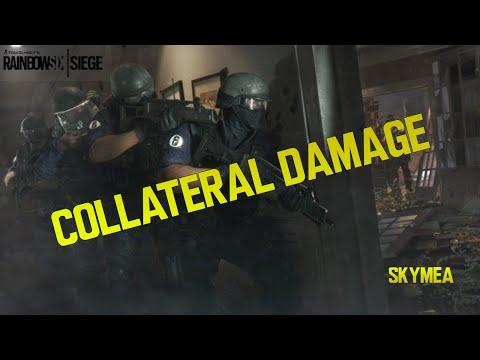 Collateral Damage - Rainbow Six Siege