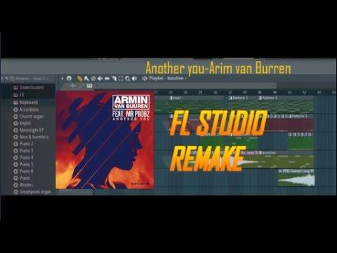 Arim Van Burren -Another You (FL Studio Remake)