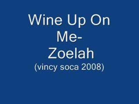 Wine Up On Me-Zoelah (Vincy Soca 2008) (BIG CHUNE)