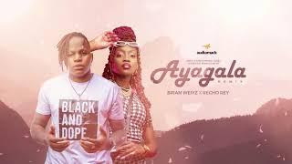 Brian Weiyz X Recho Rey AYAGALA RMX Audio Ugandan Music 2021 HD