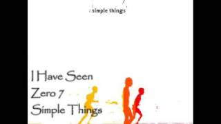 Watch Zero 7 I Have Seen video