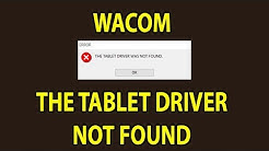 The Tablet Driver Was Not Found - Fixed