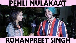 Pehli Mulakaat With Rohanpreet SIngh , New Song Coming Soon , DAAH Films