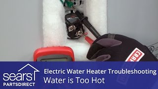 water too hot electric water heater troubleshooting