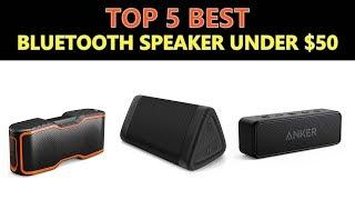 Best Bluetooth Speaker Under $50 - 2018