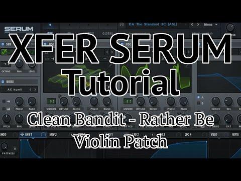 Serum Tutorial - Violin/String (Clean Bandit - Rather Be) Free Patch D/L