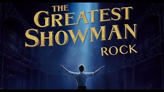 The Greatest Showman - The Greatest Show (Rock/Metal)