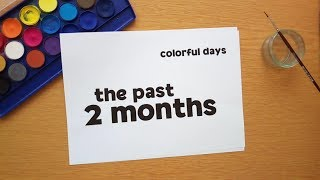 colorful days - the past 2 months