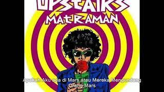01 THE UPSTAIRS - Apakah Aku ada di Mars atau Mereka Mengundang Orang Mars