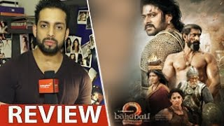 Bahubali 2 Review by Salil Acharya | Prabhas, Tamannaah Bhatia, Rana Daggubati | Full Movie Rating