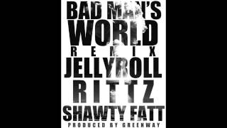 "JellyRoll ""Bad Mans World"" feat. RITTZ & Shawty Fatt [Prod. by t.stoner]"