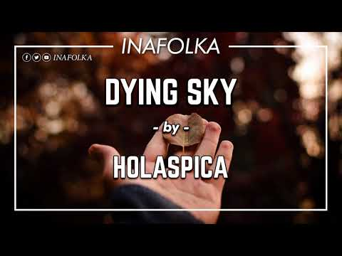 HOLASPICA - DYING SKY