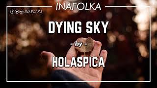 Baixar HOLASPICA - DYING SKY