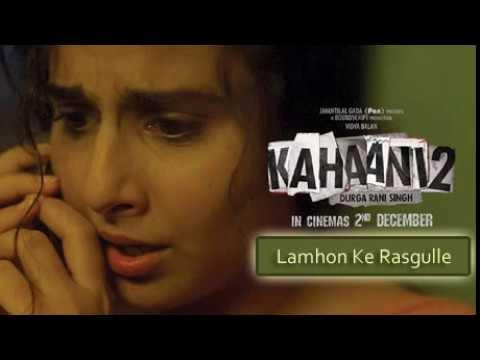 Lamho ke Rasgulle | Kahaani 2 | Sunidhi Chauhan | Vidya Balan , Arjun Rampal | Full Song | Audio