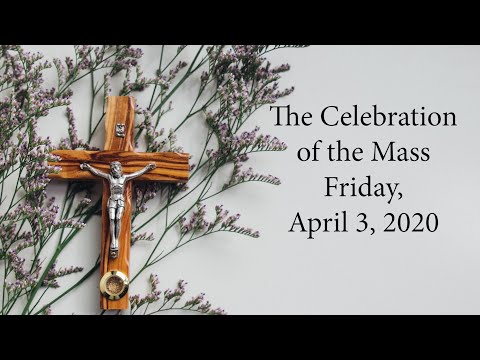 St. Andrew the Apostle Mass, April 3, 2020 with Father Dan Leary