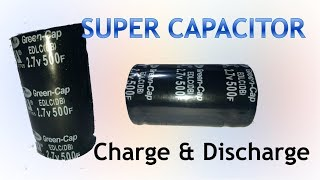 Super capacitor 500F 2.7V Chąrge and Discharge Testing