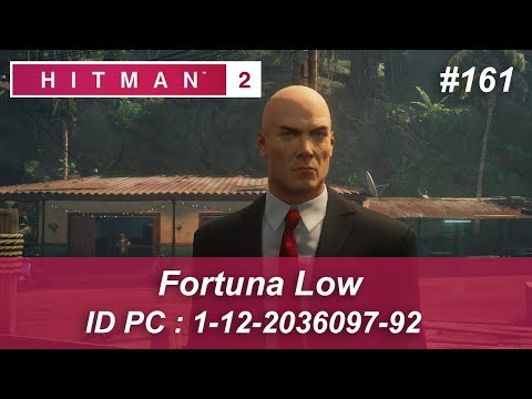 HITMAN 2 - Fortuna Low - #161