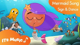 Mermaid Song | Sign and Dance | ITS Music Kids Songs