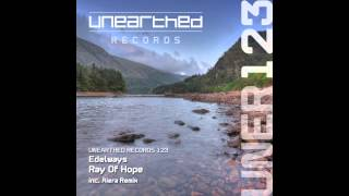 Edelways - Ray Of Hope (Aiera Remix) [Unearthed Records]