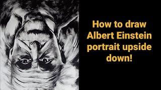 How To Draw Albert Einstein Portrait Upside Down | How To Draw Albert Einstein Portrait Tutorial