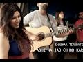 Abhi Na Jao Chhod Kar | Shashaa Tirupati Whatsapp Status Video Download Free
