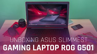 Unboxing ASUS Slimmest Gaming Laptop ROG G501