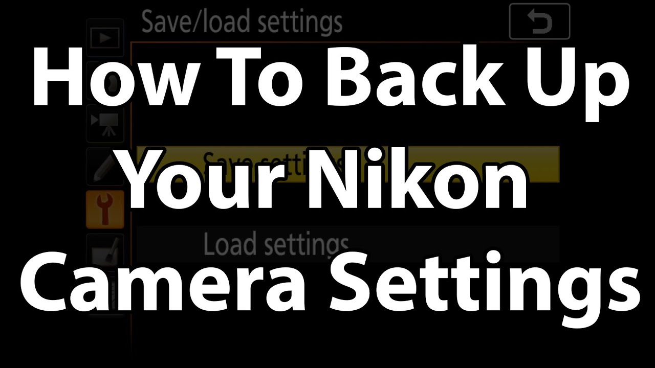 How to back up your Nikon camera settings - Nikon Rumors