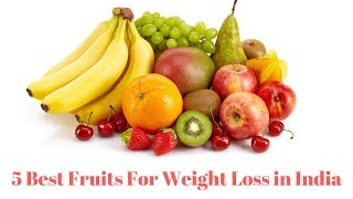 5 Best Fruits For Weight Loss in India