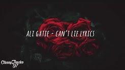 Ali Gatie – Can't Lie (Lyrics)