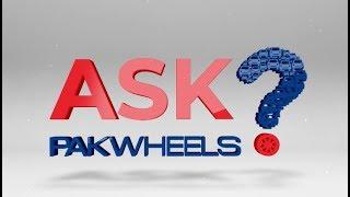 Ask PakWheels - Episode # 1