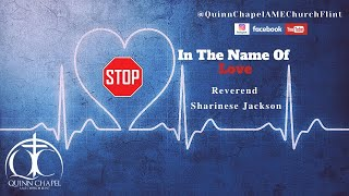 Stop, In The Name Of Love | Rev. Sharinese Jackson | Quinn Chapel A.M.E Flint