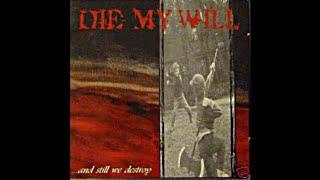 Die My Will - ...And Still We Destroy (1998 // Full Album)
