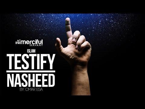 Testify (Islam) - Exclusive Nasheed By: Omar Esa