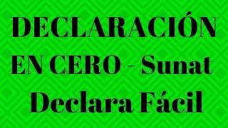 declaración en cero 2018 - DECLARA FÁCIL/nueva plataforma sunat