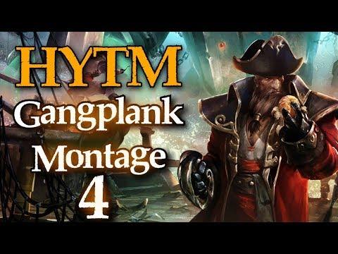 HYTM: Gangplank Montage #4