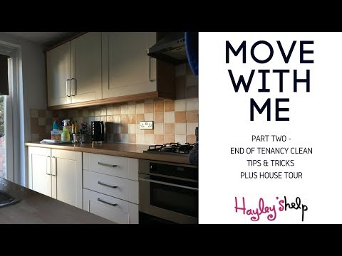 Move with Me (Part 2) - End Of Tenancy Clean Up / Top Tips & Tricks + House Tour