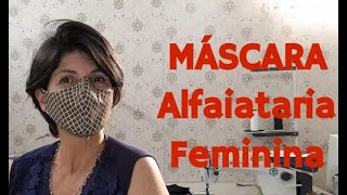 MÁSCARA TIPO ALFAIATARIA FEMININA | Molde e Confecção