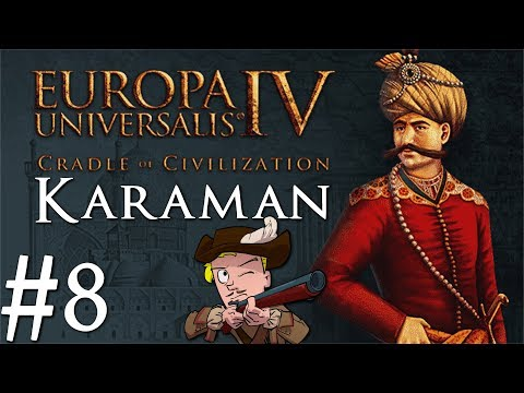 Europa Universalis 4 | Cradle of Civilization | Karaman | Part 8